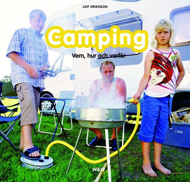Camping; Vem, hur och varför