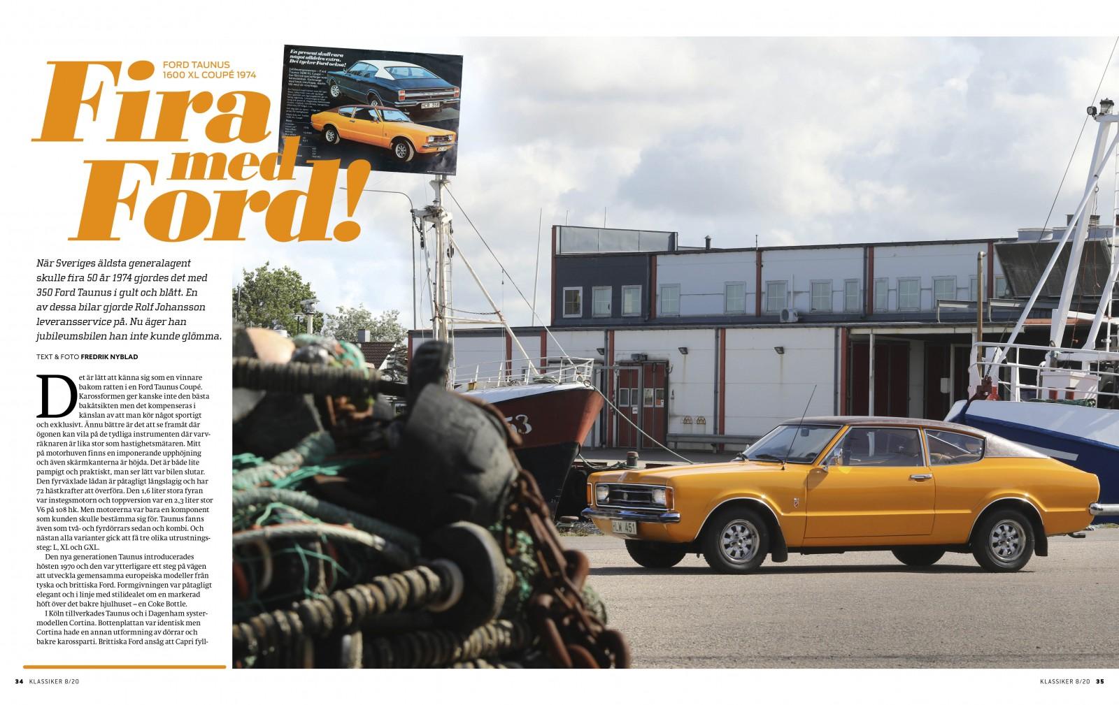 När Ford fyllde jämnt firade de med blått och gult. Och vinyltak. Ford Taunus 1600 XL Coupé.