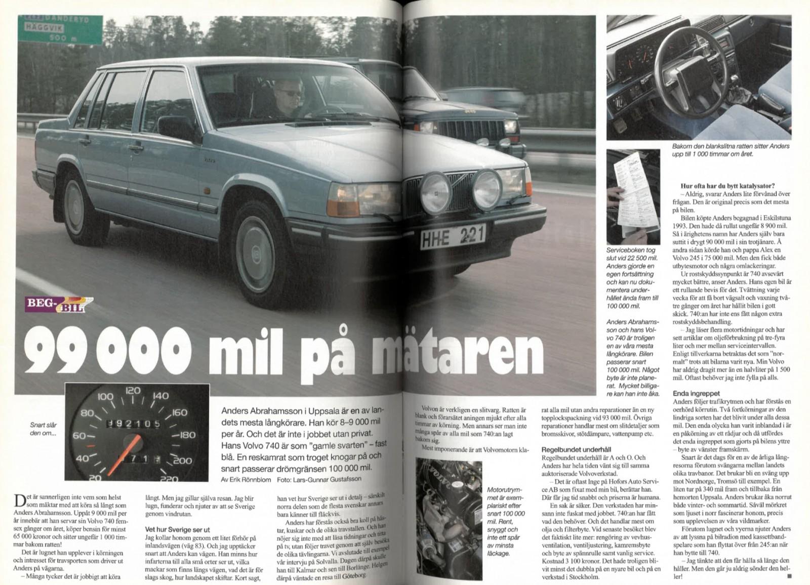 Två gånger har Anders Abrahamsson varit med i Klassikers systertidning Vi Bilägare. År 2004 var miltalet 99 000!
