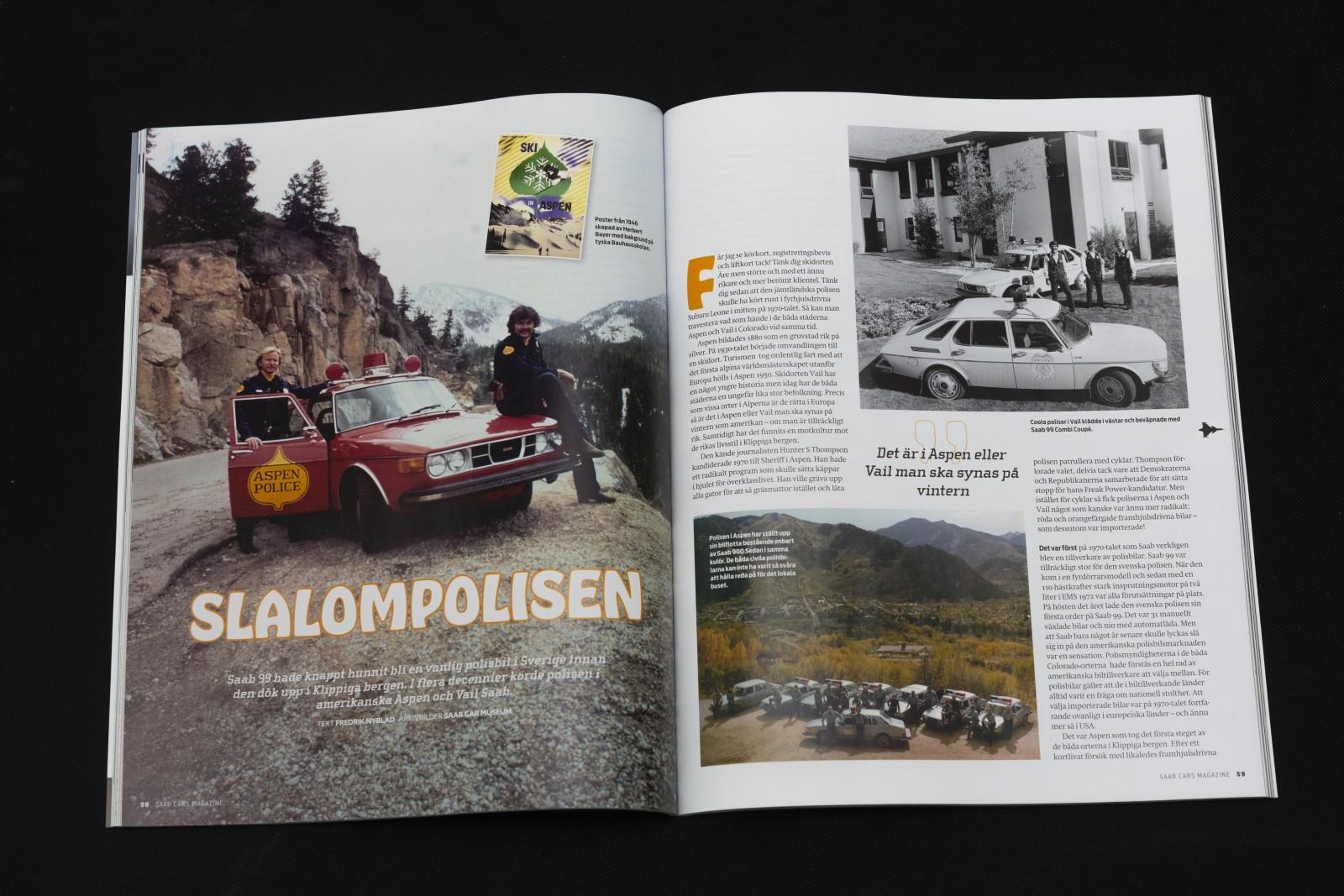 Saab 99 hade knappt hunnit bli en vanlig polisbil i Sverige innan den dök upp i Klippiga bergen. I flera decennier körde polisen i amerikanska Aspen och Vail Saab.