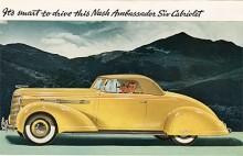Alltsedan 1932 kallade Nash sin toppmodell för Ambassador. Ännu i dag skulle det vara smart att köra denna Ambassador Six Convertible från 1938. Den fanns även med rak åtta, också med toppventiler.