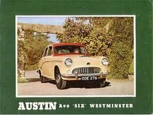 Austin A90 Six Westminster presenterades 1954. Det var en stor bil med den nya sexcylindriga BMC C-motorn. Det var viktigt att kalla den A90 Six för att skilja den från den tidigare A90 Atlantic som var fyrcylindrig. Formgivningen var mycket lik den mindre A50 Cambridge som kom samtidigt men de enda gemensamma karossdelarna var dörrarna. Det fanns också en A105 med högre effekt tack vare dubbla SU.