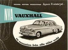 En helt ny formfulländad Vauxhall möter Er… Så var tilltalet i broschyren för Velox av årsmodell 1952. En helt ny bil som bara ärvt motorn från föregångaren men en modern kortslagig motor kom redan 1953.