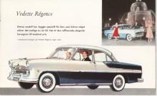 Andra generationen Vedette som kom 1955 hade karossmässigt inget gemensamt med föregångaren. En modern bil för moderna tider. Bilden visar en Vedette Régence 1956.