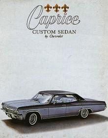 Caprice 1965 var en upplyxad version av Impala fyradörrars hardtop. Till 1966 togs en tvådörrars hardtop upp på programmet med mer stilfull taklinje än den fartfyllda Impalans.