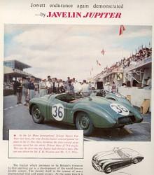 I LeMans 1950 ställde Jowett upp med en Jupiter som inte bara vann 1½-liters klassen utan också satte nytt klassrekord för snittfart under 24-timmarsloppet. Bra reklam inför modellens säljstart några månader senare.