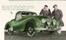 """En fabriksbil deltog också i Monte Carlorallyt 1951 och vann där sin klass. Dessa omedelbara tävlingsframgångar låg bakom Jupiters slogan """"The car that leaped to fame!"""""""