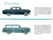 Ford Customline introducerades som 1952 års modell. Mellan enklare Mainline och dyrare Crestline. Motoralternativen var en toppventilssexa eller den gamla sidventilsåttan.