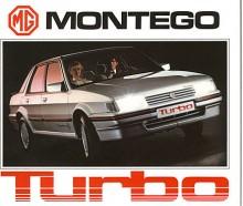 Prestandamodellen med turbo såldes enbart under MG-namnet. Den hade 152 hkr och sprintade till 60 mph på 7,4 sekunder. De röda säkerhetsbälten betraktades med skepsis av den traditionella engelska motorpressen som ändå höll MG Montego Turbo för en kompetent sports saloon.