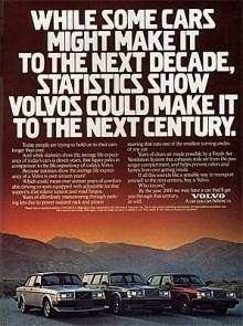 1984På 1980-talet gjorde Volvo ett nummer av bilarnas långa livslängd. Det är svårt att tänka sig att något bilmärke skulle göra en motsvarande annons idag. 16 år var den genomsnittliga livslängden för en Volvo jämfört med elva år för genomsnittsbilen. Låter som en kort livstid för en Volvo tycker jag.