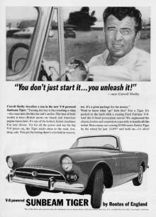 Att skohorna ner en Ford V8 i lilla Sunbeam Alpine, det var givetvis Shelbys idé det också, Tiger hette den och var närmast en fabriksbyggd hotrod.