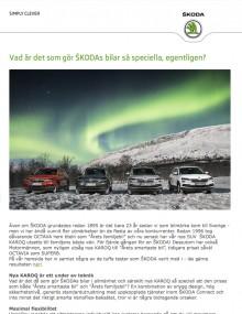 Enligt dagens Skodaimportör kom man till Sverige först 1995. Fel förstås!
