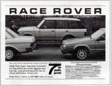 Under 1979 hade den officiella försäljningen lagts ner i Sverige. I mitten av 1980-talet var märket tillbaka med den nya generalagenten Harry Karlsson Bil AB. Den allt lyxigare Range Rover tog nu upp försäljningskriget för att locka till sig nalleförsedda Yuppies i Mercedes W123 och Volvo 760.