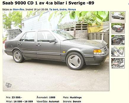 Vi börjar med en Saab 9000 CD från 1980-talets sista år. Snart är de helt borta. Den här är fullutrustad och intagen från Schweiz. Pris 23 000 kronor!