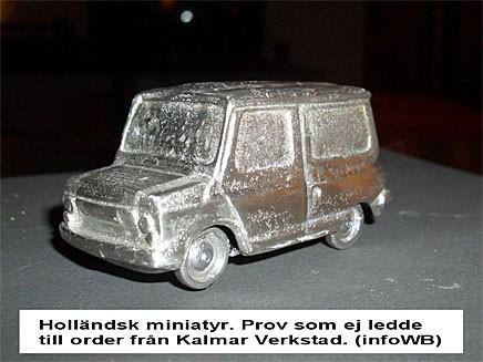 Holländsk miniatyr som aldrig sattes i produktion.