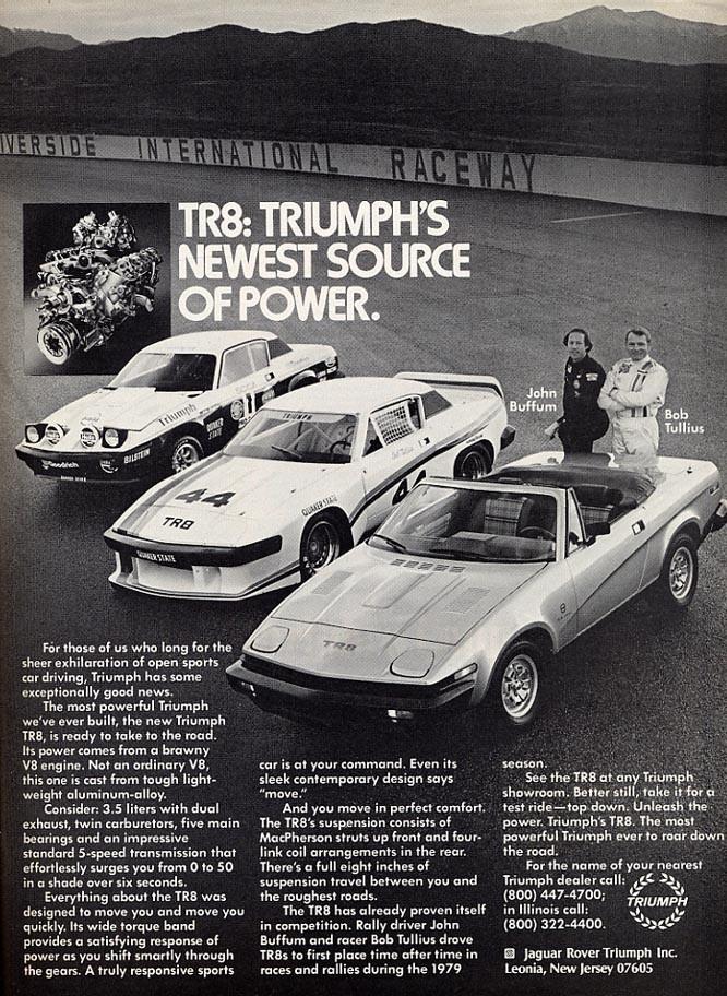 Så var även Triumph TR8 även gjord för just USA. Med en V8 försökte man sälja in den modifierade TR7.an, det gick inget vidare och TR8 floppade trots allt.
