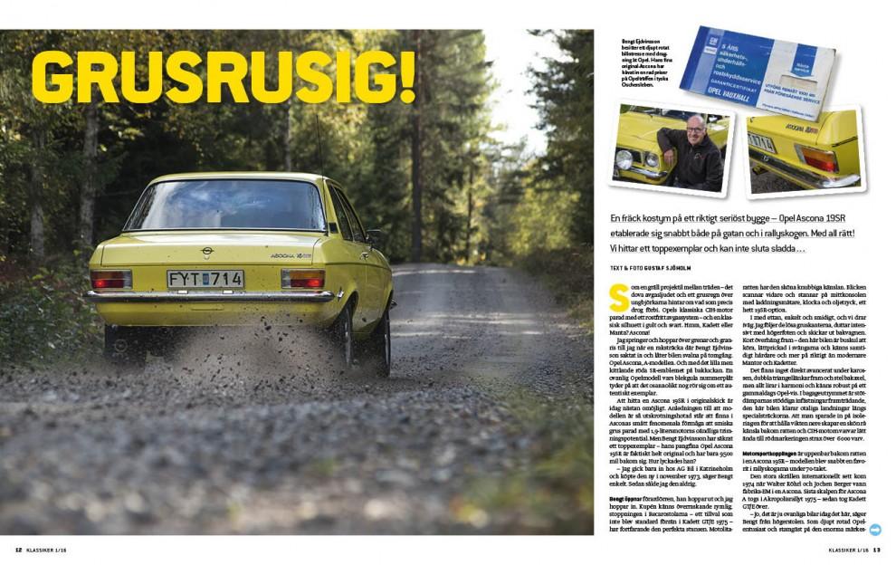 Hur får man tag i en oförstörd Opel Ascona 19SR? Man köper den ny förstås och sedan är man smart nog att behålla den.