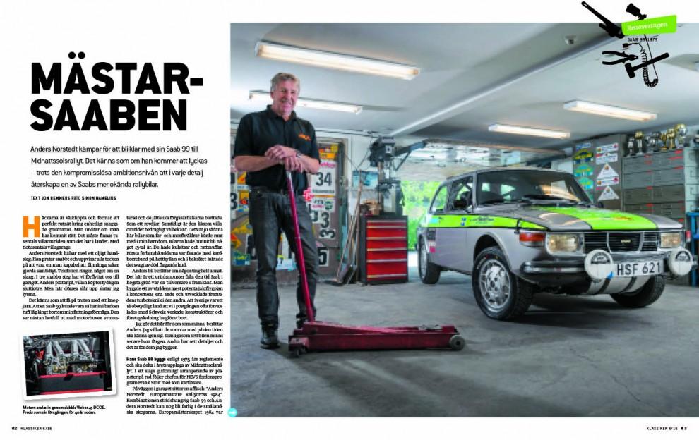 Anders Norstedt lämnar inget åt slumpen när han bygger sin rally-99. Exakt som Blomqvists bil!