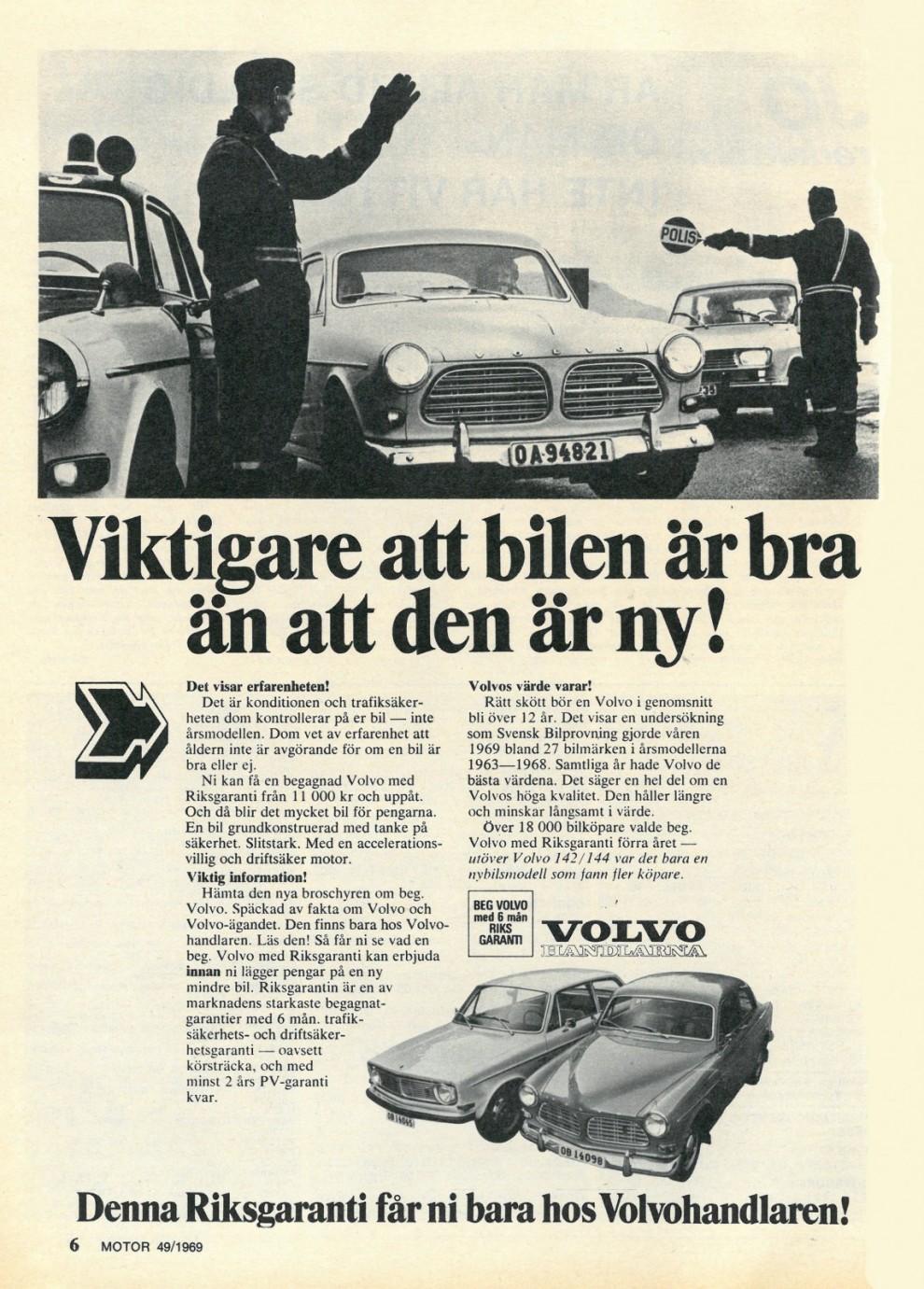 Lagren med Amazon har fyllts på sedan 140-serien lanserades hösten 1966. Då gäller det att slipa på argumenten. Volvo 1969.