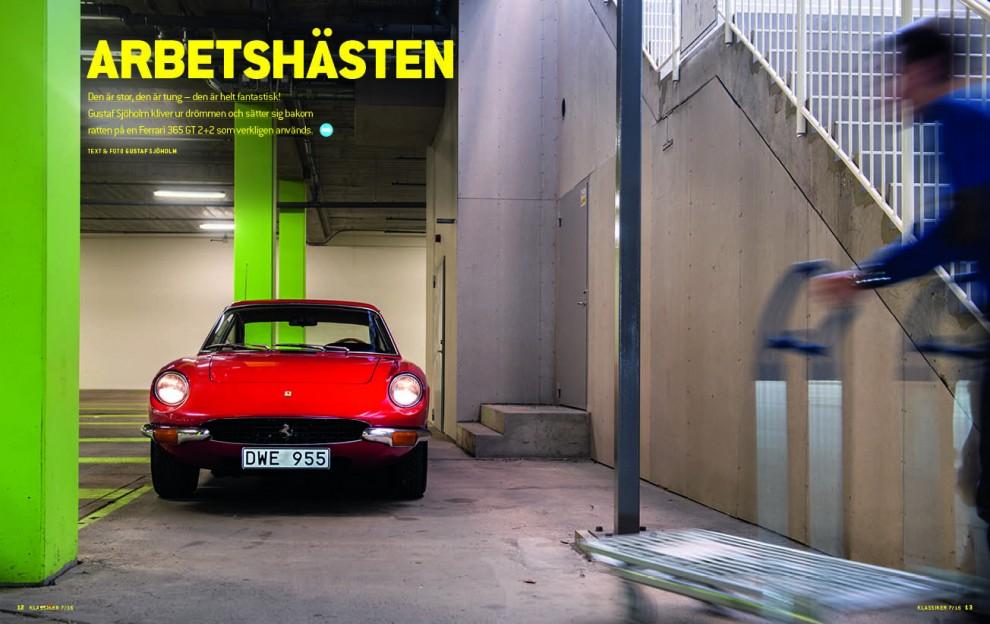 Hur närmar man sig en Ferrari 365 GT 2+2? Med lagom mycket respekt.