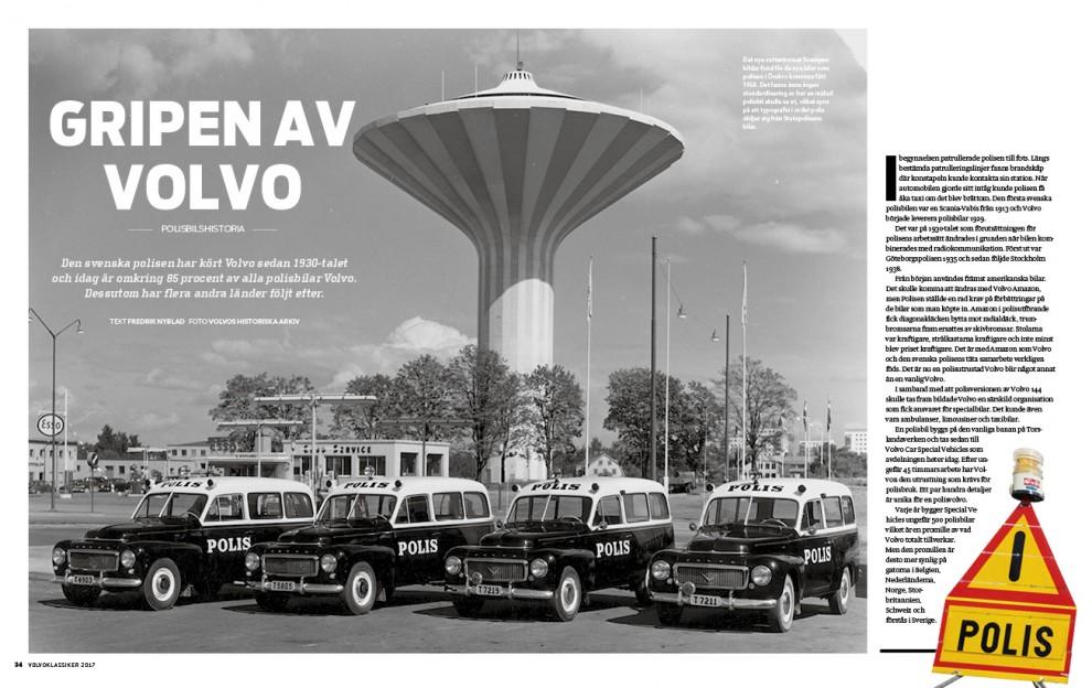 Bakom varje lyckat ingripande står ofta en Volvo troget på tomgång.