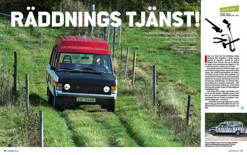 Erling blev inspirerad av Klassiker 2010 och köpte sig en extrra lång Range rover. Sedan var det bara att börja renovera!