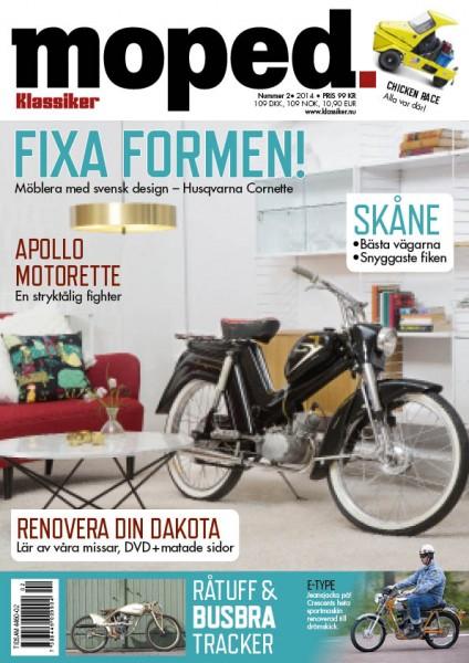 Moped nummer två 2014. Nu. Nära. Dig.