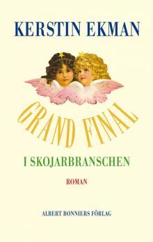 Kerstin Ekman – Grand final i skojarbranschen